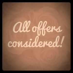 Other - I consider ALL offers ❤️